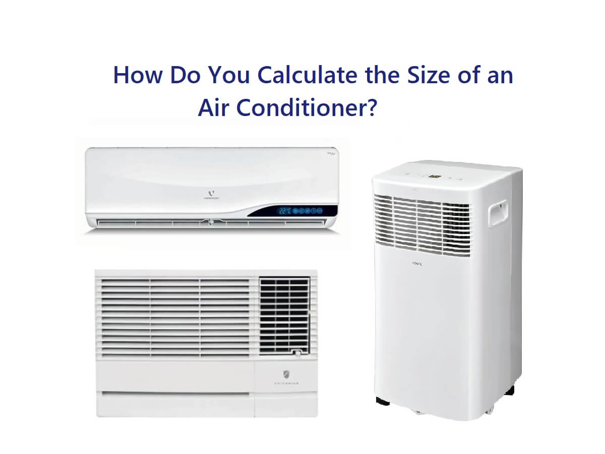 How Do You Calculate the Size of an Air Conditioner