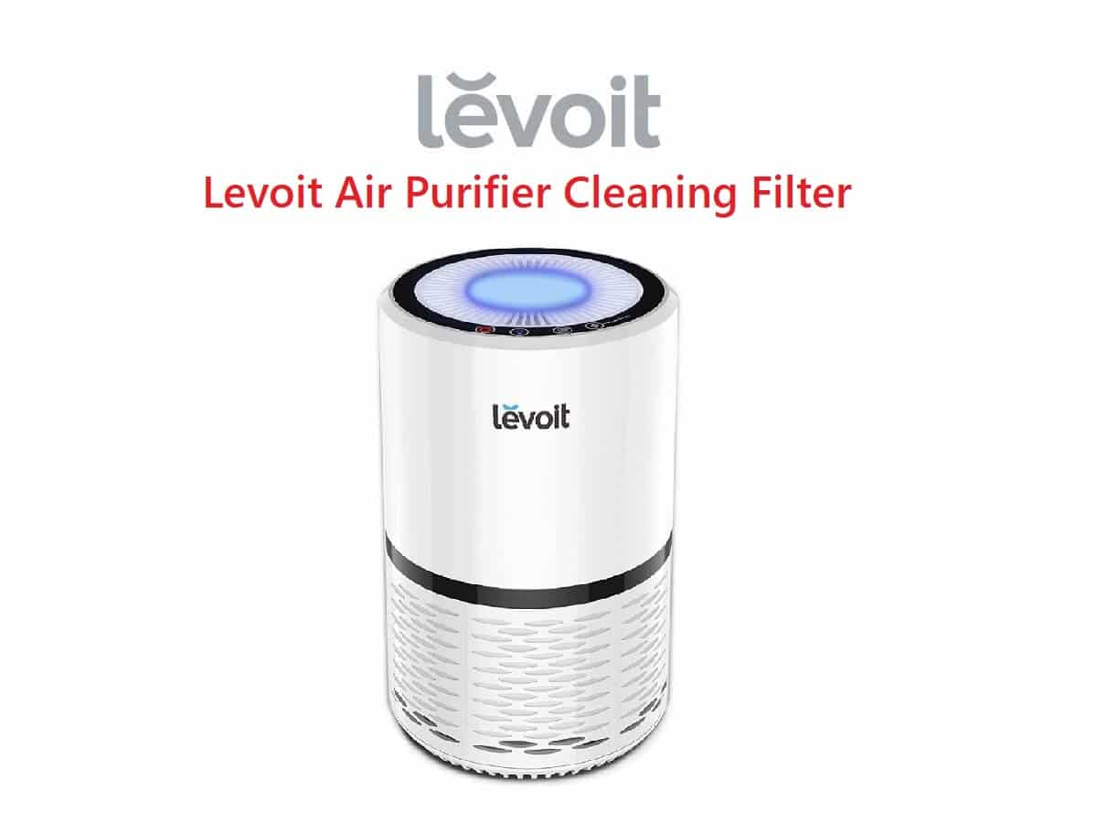 Levoit Air Purifier Troubleshooting and Cleaning Filter