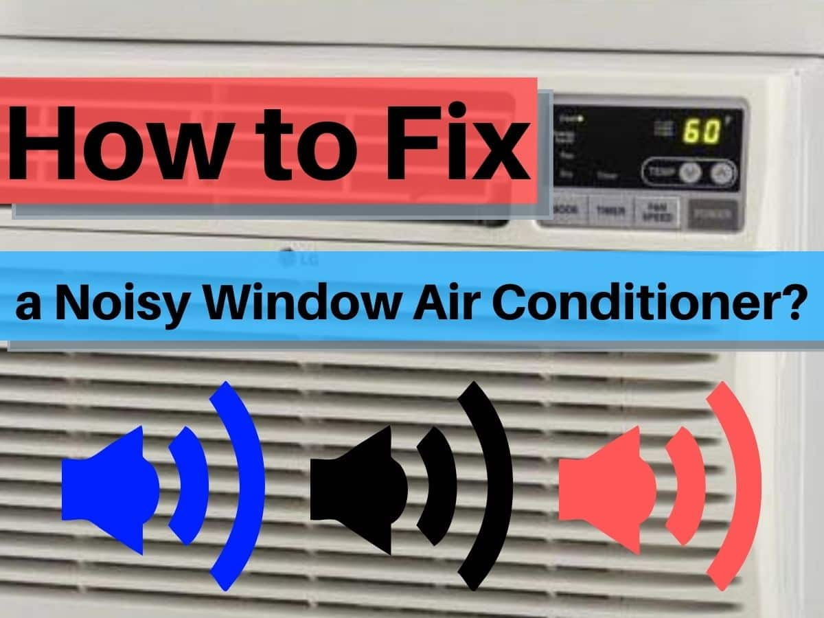 How to Fix a Noisy Window Air Conditioner