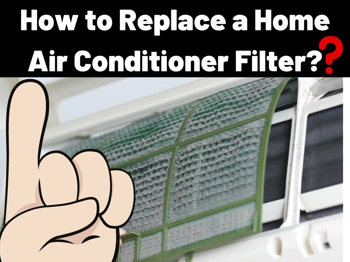 How to Replace a Home Air Conditioner Filter