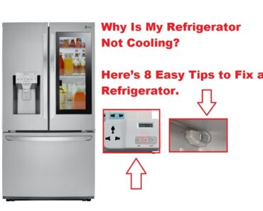 Why Is My Refrigerator Not Cooling Here's 8 Easy Tips to Fix a Refrigerator