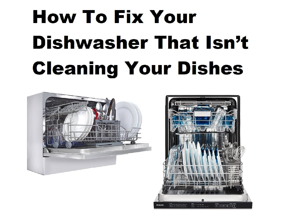 How To Fix Your Dishwasher That Isn't Cleaning Your Dishes