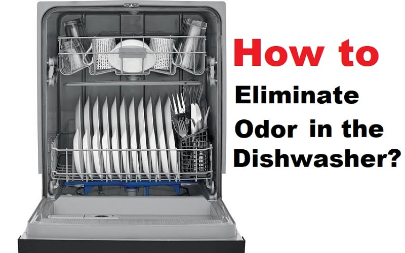 How to Eliminate Odor in the Dishwasher