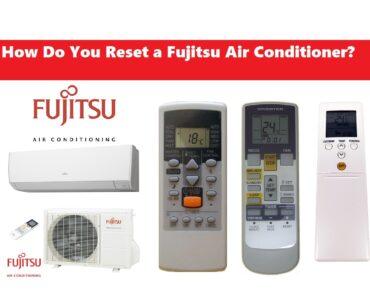 How Do You Reset a Fujitsu Air Conditioner