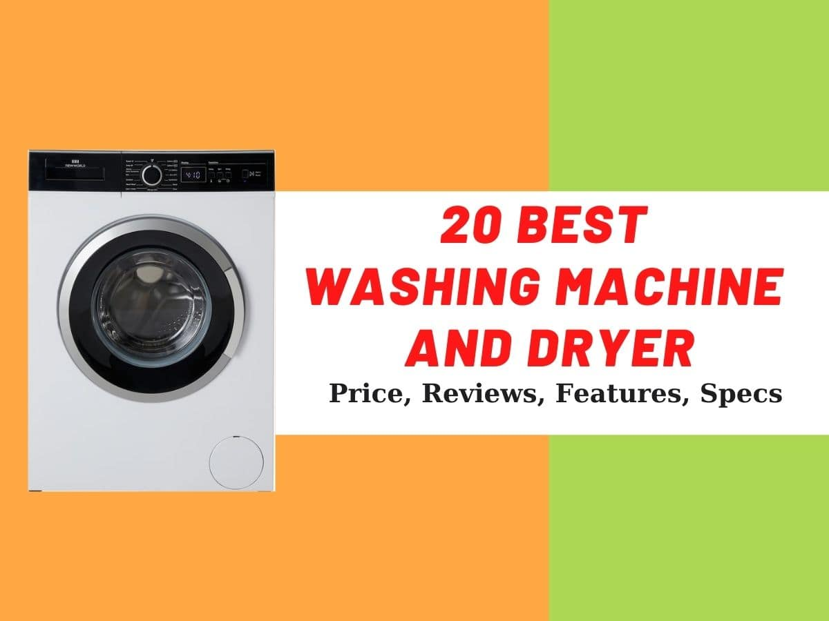 20 Best Washing Machine and Dryer. Price, Reviews, Features, Specs