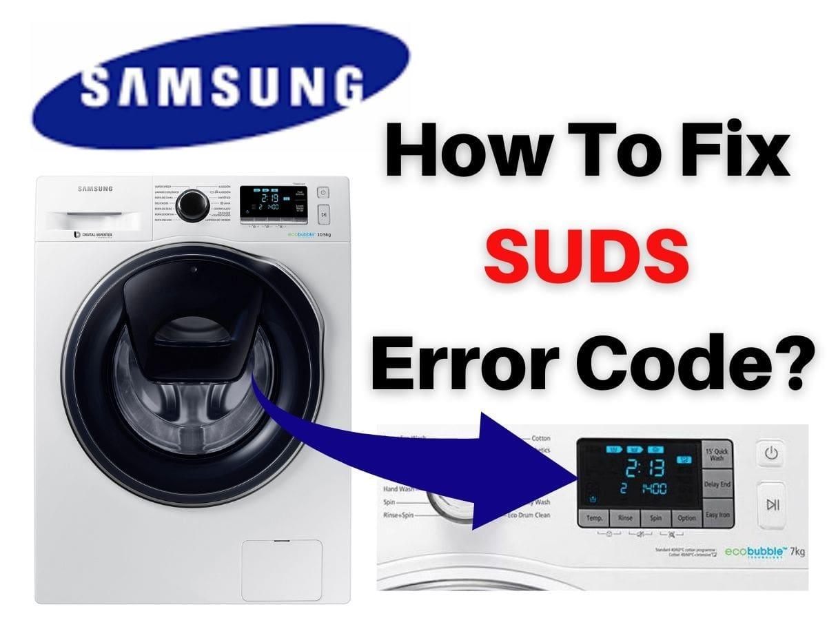 How To Fix SUDS Error Code on Samsung Washing Machines