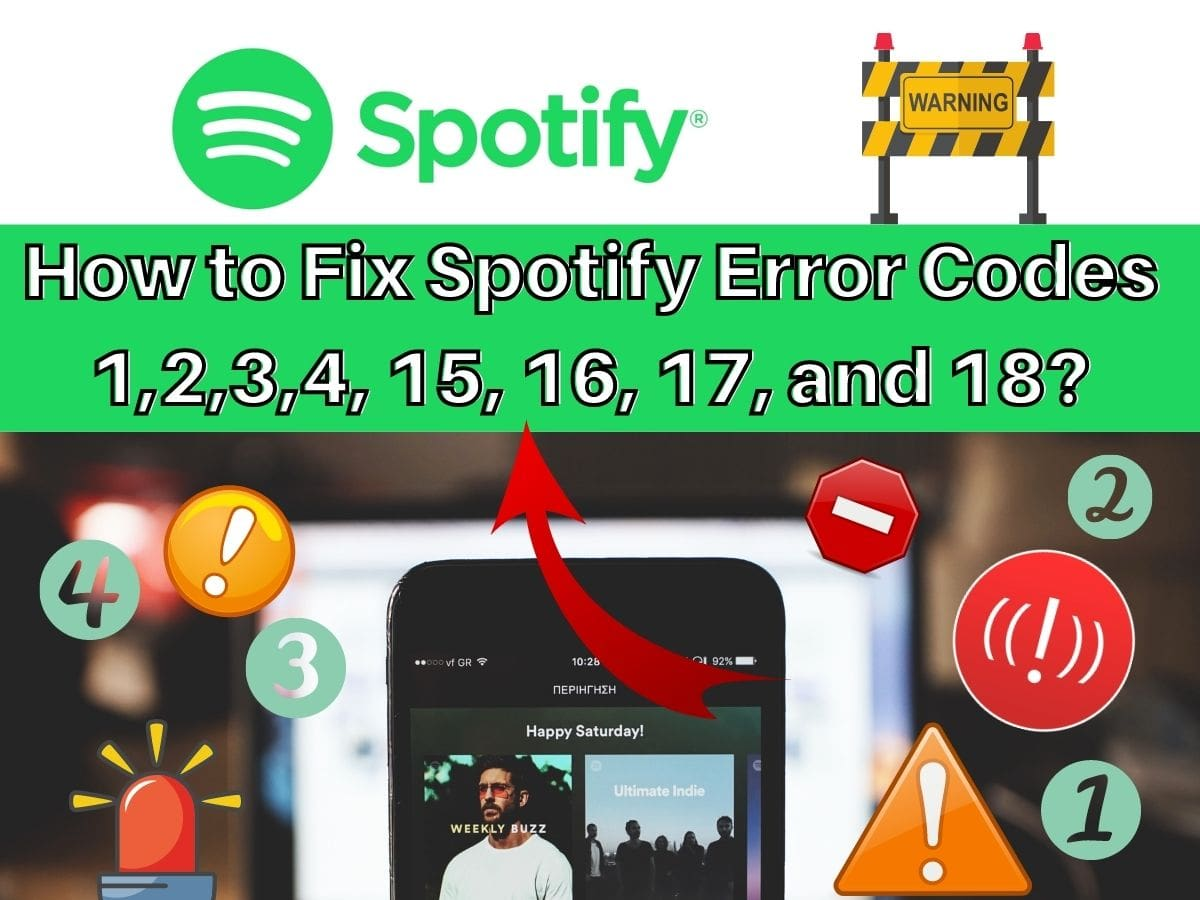 How to Fix Spotify Error Codes 1,2,3,4, 15, 16, 17, and 18