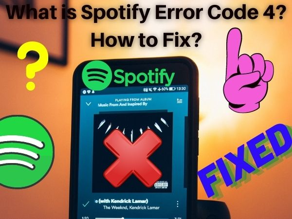 What is Spotify Error Code 4? How to Fix?
