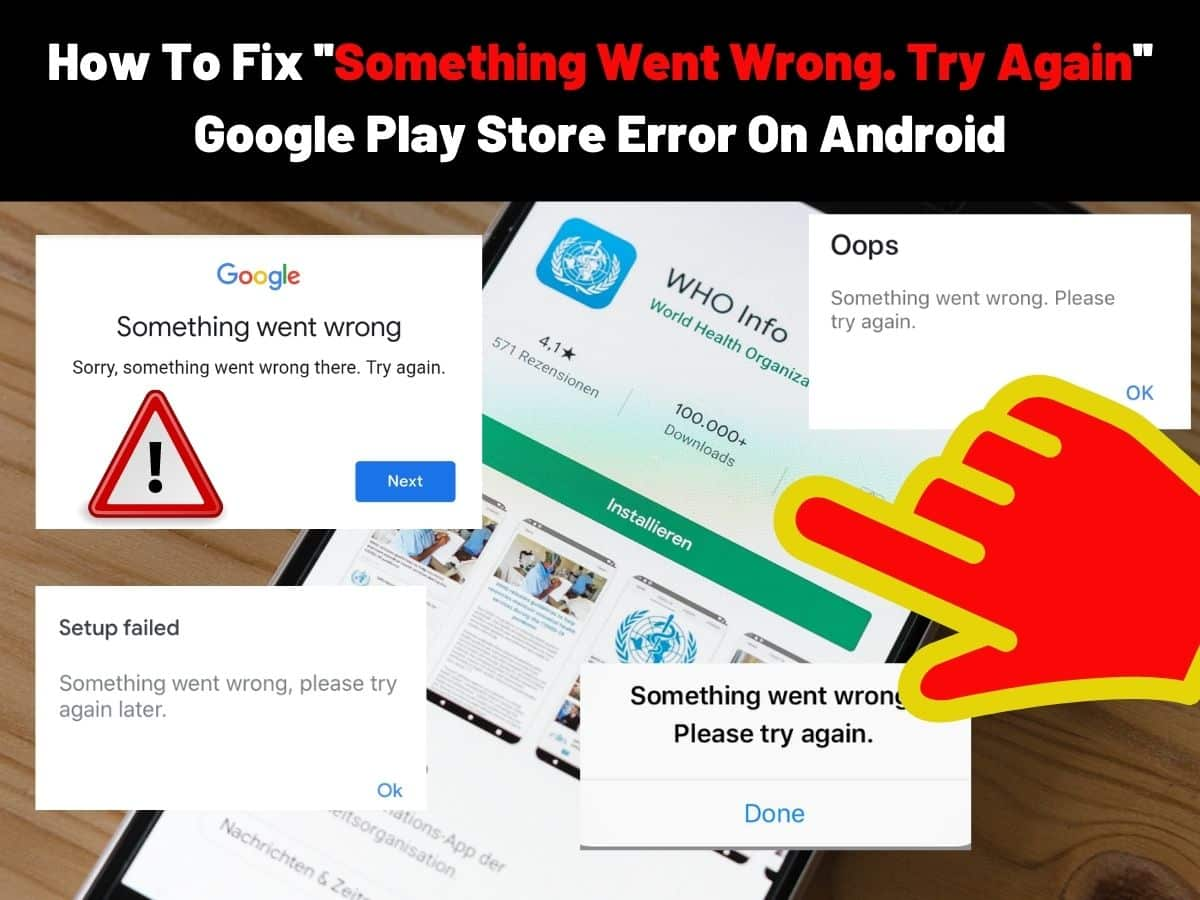 How To Fix ''Something Went Wrong. Try Again'' Google Play Store Error On Android